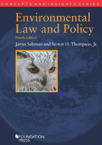 Environmental Law and Policy, 4th (Concepts and Insights)