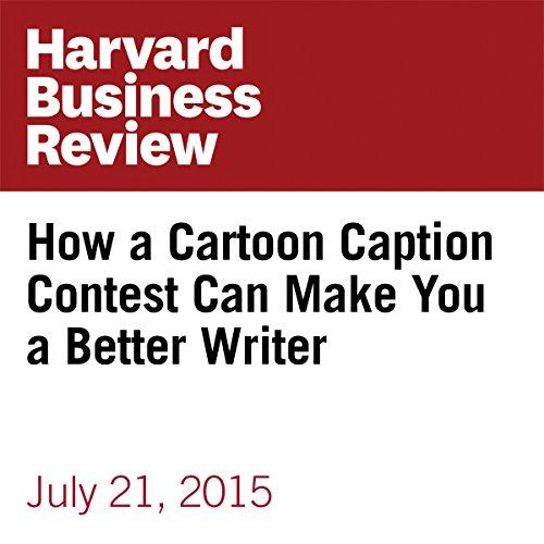 How a Cartoon Caption Contest Can Make You a Better Writer cover art