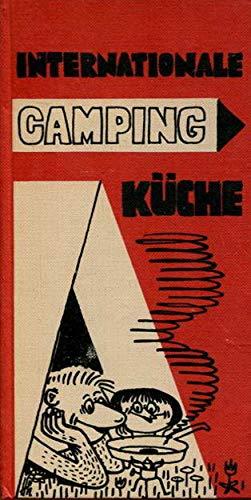 Internationale Campingküche - 120 Rezepte für Camping, Caravaning, Boot und Bungalow [Illustrierter Ratgeber - Sondereinband]