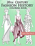 20th Century Fashion History Coloring Book: Vintage Coloring Book for Adults with Twentieth Century Fashion Illustrations from 1900s to 1990s (Fashion Plates)