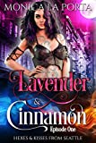 Lavender & Cinnamon: Episode One (Hexes & Kisses from Seattle Book 1)