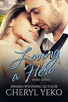 Loving A Hero: Hero Series Book 3 by [Cheryl Yeko]