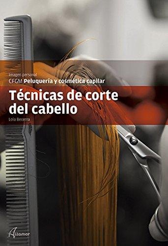 Técnicas de corte del cabello (CFGM PELUQUERÍA Y COSMETICA CAPILAR)