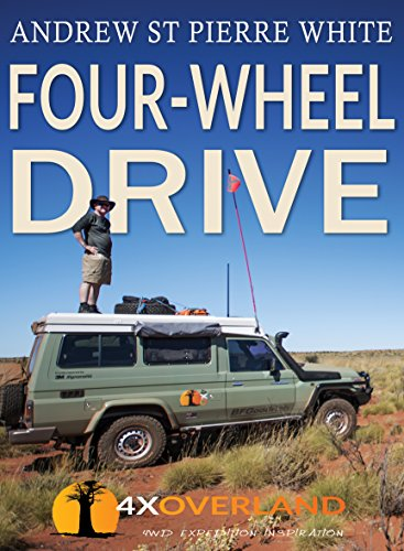 Four-Wheel Drive: The Complete Guide (English Edition)