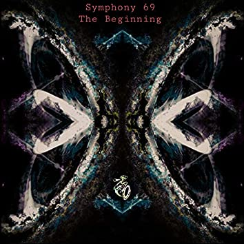 Symphony 69 - the Beginning