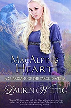 MacAlpin's Heart: a Guardians of the Targe Prequel Novella by [Laurin Wittig]
