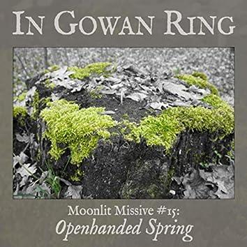 Moonlit Missive #15: Openhanded Spring