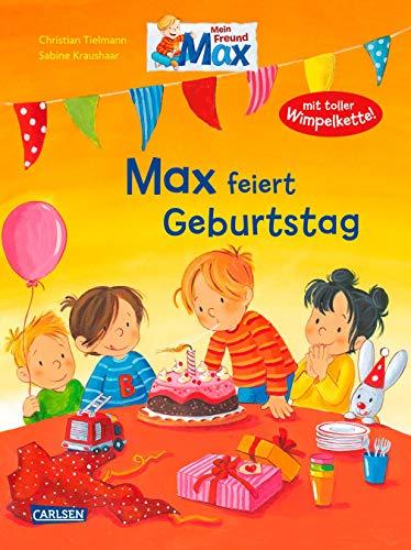 Max-Bilderbücher: Max feiert Geburtstag: Mit toller Max-Wimpelkette