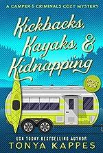 Kickbacks, Kayaks, and Kidnapping (A Camper & Criminals Cozy Mystery Series Book 12)