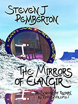 The Mirrors of Elangir (The Schemes of Raltarn & Tomaz Book 1) by [Steven J Pemberton]