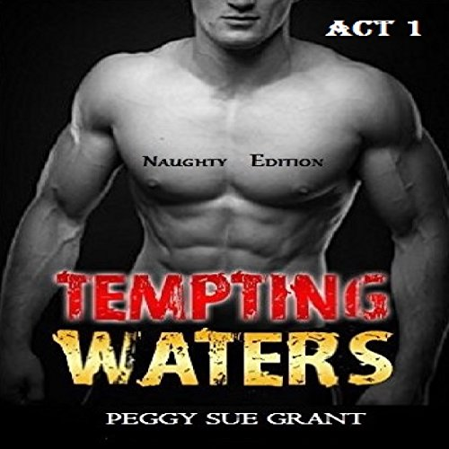 Tempting Waters: Naughty Edition, Act 1 audiobook cover art