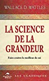 La science de la Grandeur - Profonde sagesse pour faire croître le meilleur de soi - Format Kindle - 4,99 €