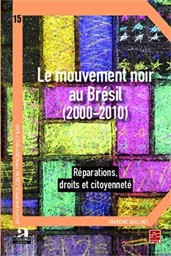 Le mouvement noir au Brésil (2000-2010): Réparations, droits et citoyenneté