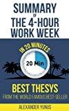 Summary: The 4-hour Workweek: Best Summary Of World Famous Best-Seller For Entrepreneurs in 20 Minutes (Updated and Revised)(The 4 Hour Work Week - Book Summary - Passive Income) (Volume 1)