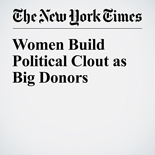 Women Build Political Clout as Big Donors audiobook cover art