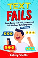 Text Fails: Super Funny Text Fails, Autocorrect Fails Mishaps On Smartphones (New Version)