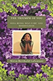The Triumph of You: Well-Being , Self-Care and Mindfulness (English Edition)