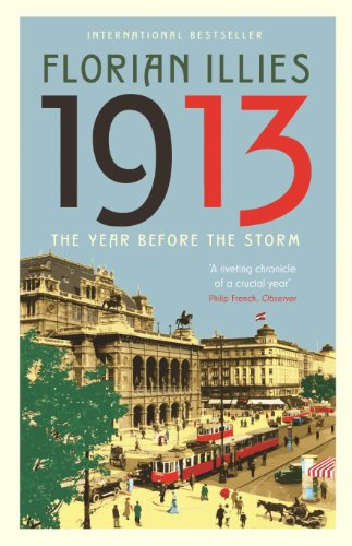 1913: The Year before the Storm (English Edition)