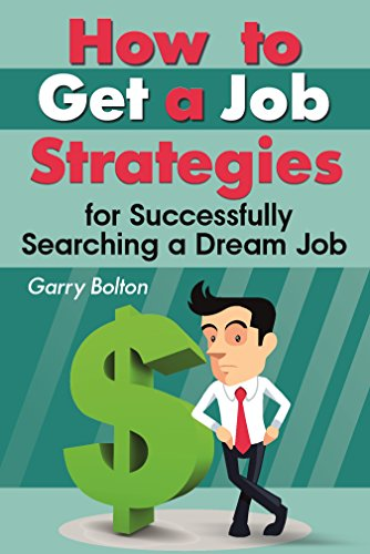 Book: How to Get a Job - Strategies for Successfully Searching a Dream Job by Garry Bolton