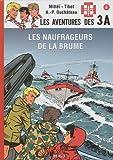 Les aventures des 3A, Tome 4 - Les naufrageurs de la brume