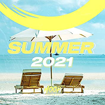 Summer 2021: The Best Dance, Pop, Future House Music by Hoop Records