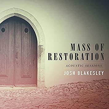 Mass of Restoration: Acoustic Sessions