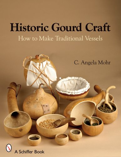 Compare Textbook Prices for Historic Gourd Craft: How to Make Traditional Vessels 1 Edition ISBN 9780764328305 by Mohr, Angela