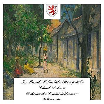Debussy: In Mundo Voluntatis Recogitabo