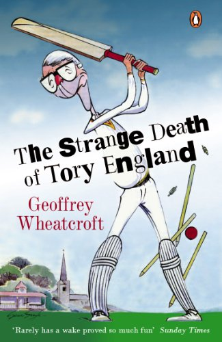 The Strange Death of Tory England (English Edition)