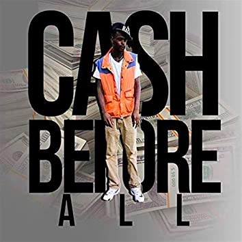 Cash before All