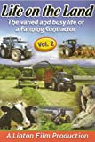 Life On The Land - Volume 2 - The Varied and Busy Life of a Farming Contractor