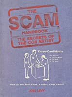 The Scam Handbook (The Secrets of the Con Artist) 0760753458 Book Cover