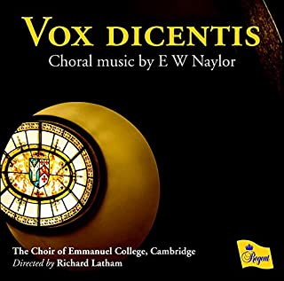 Vox Dicentis: Choral Music By Ew Naylor