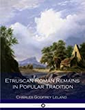 Etruscan Roman Remains in Popular Tradition