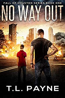 No Way Out: A Post Apocalyptic EMP Survival Thriller (Fall of Houston Series, Book 1)