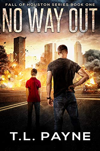 No Way Out: A Post Apocalyptic EMP Survival Thriller (Fall of Houston Series, Book 1) by [T. L.  Payne]