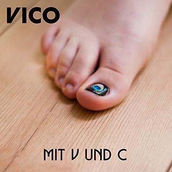 Mit V und C