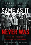 Same as It Never Was: Notes on a Teacher€™s Return to the Classroom (The Teaching for Social Justice Series)