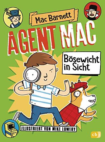Agent Mac - Bösewicht in Sicht: Vom Autor der Miles & Niles-Reihe (Die Agent Mac-Reihe, Band 2)