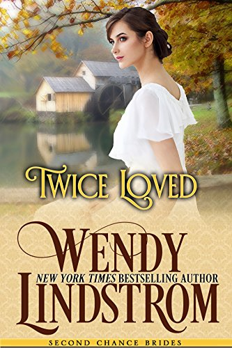 Twice Loved: A Sweet & Clean Historical Romance (Second Chance Brides Book 2) (English Edition)