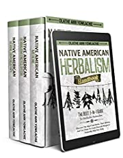 Native American Herbalism Handbook: The Best 3-In-1 Guide To Herbalist Remedies. Discover The Most Used Herbs, Their History, And Use Them To Create Powerful Recipes to Naturally Help Your Body