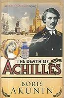 The Death of Achilles. An Erast Fandorin Mystery