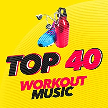 Top 40 Workout Music