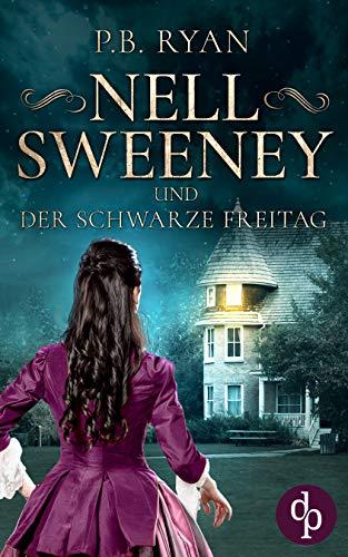 Nell Sweeney und der schwarze Freitag (Nell Sweeney-Reihe 4)
