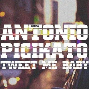 Tweet Me Baby