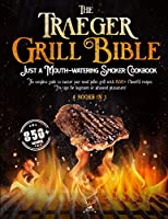 The Traeger Grill Bible: 4 book in 1: A Mouth-Watering Smoker Cookbook: The Complete Guide to Master your Wood Pellet grill with 850+ flavorful recipes. Pro tips for beginners & advanced pitmasters!