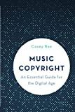 Music Copyright: An Essential Guide for the Digital Age