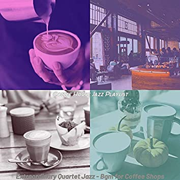 Extraordinary Quartet Jazz - Bgm for Coffee Shops