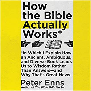 How the Bible Actually Works     In Which I Explain How an Ancient, Ambiguous, and Diverse Book Leads Us to Wisdom Rather Than Answers - and Why That's Great News              Auteur(s):                                                                                                                                 Peter Enns                               Narrateur(s):                                                                                                                                 Peter Enns                      Durée: 7 h et 53 min     8 évaluations     Au global 4,8