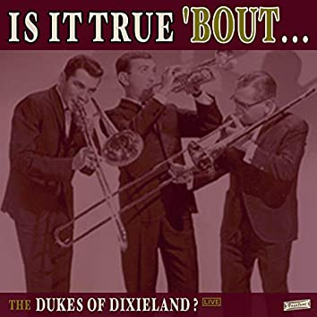 Is it True 'Bout the Dukes of Dixieland (Live)